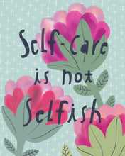 Self-Care is not Selfish, Giclee Art Print