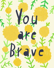 You Are Brave, Giclee Art Print