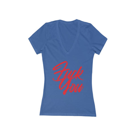 Fuck You Ladies Short Sleeve Deep V-Neck Tee