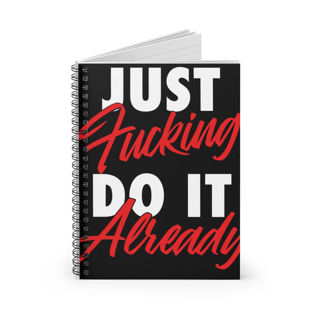 Just Fucking Do It Already Ruled Notebook