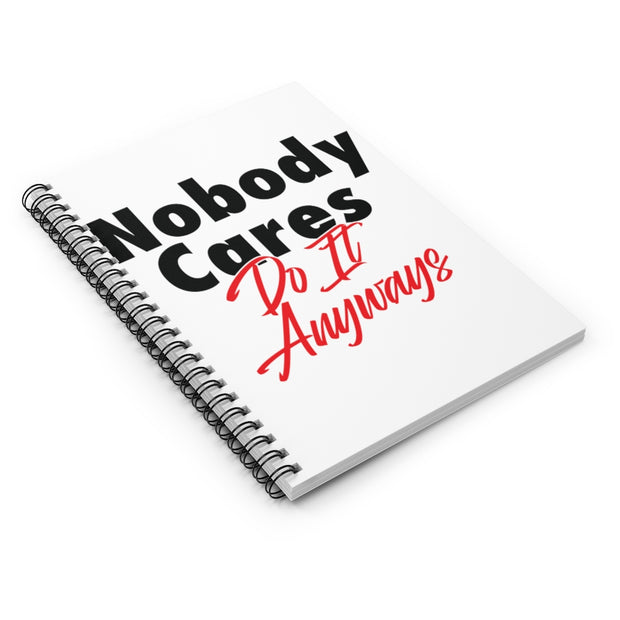 Nobody Cares Do It Anyways Ruled Notebook White