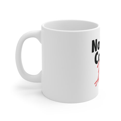 Nobody Cares Do It Anyways White Coffee Mug