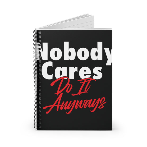 Nobody Cares Do It Anyways Ruled Notebook