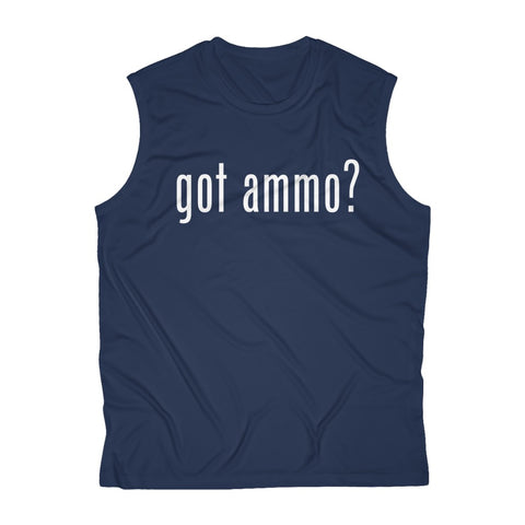 Got Ammo? Men's Sleeveless Performance Tee