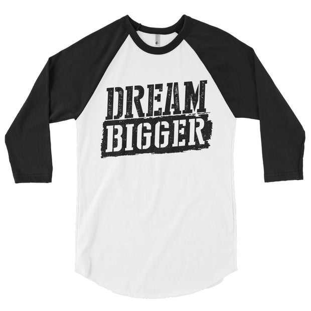 Dream Bigger Baseball shirt