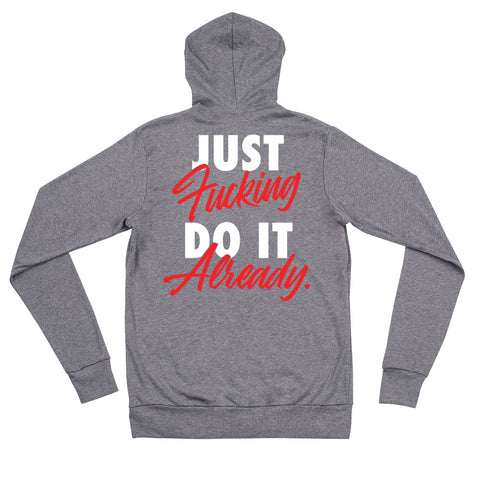 Just Fucking Do It Already Zip Hoodie