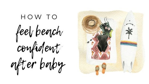 How to feel beach confident after baby