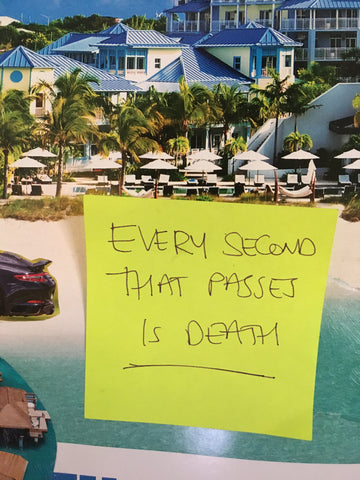 image of quote that says every second that passes is death