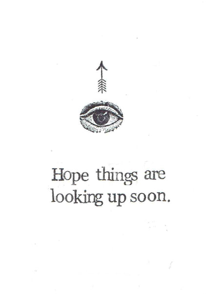 Hope Things Are Looking Up Soon Card Funny Get Well Soon Card