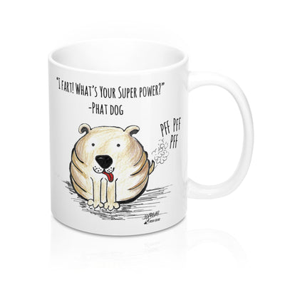 "PHAT DOG ""I Fart! What's your Super Power?"" Mug 11oz"