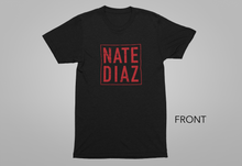 Load image into Gallery viewer, Nate Diaz Fight Tee- Short Sleeve *Sold Out*