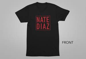 Nate Diaz Fight Tee- Short Sleeve *Sold Out*