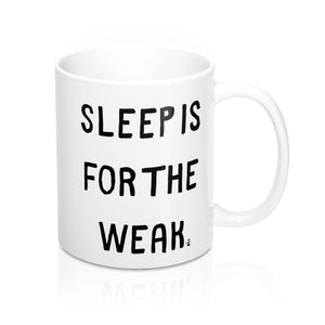 Sleep Is Weak Mug
