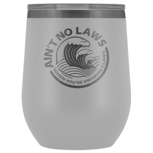 A'int No Laws When Drinking Claws Tumbler
