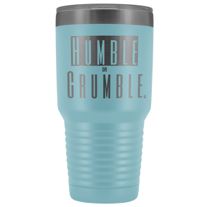 30 oz. Humble or Crumble Tumbler