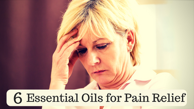 6 Essential Oils for Pain Relief