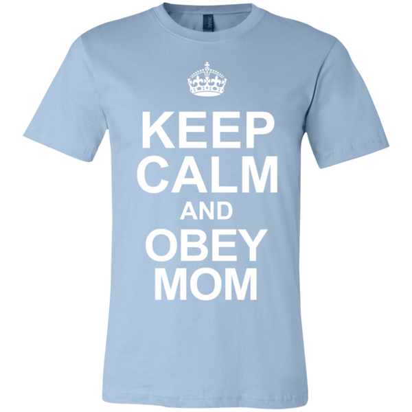 Keep Calm Obey Mom Unisex Shirt