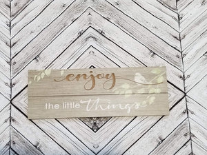 Enjoy the Little Things Sign - Designer DIY