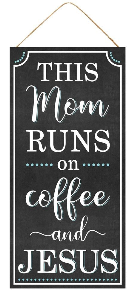 This Mom Runs On Coffee and Jesus Sign - Designer DIY