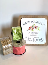 Load image into Gallery viewer, Have Yourself a Merry Little Christmas Sign - Designer DIY