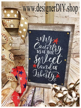 Load image into Gallery viewer, My Country Tis of Thee Patriotic Sign - Designer DIY