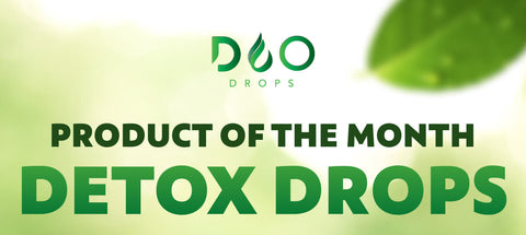 our product of the month is detox drops!