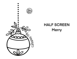 HALF SCREEN- Be Merry Ornament
