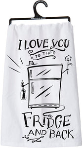 I Love You to the Fridge & Back Dish Towel