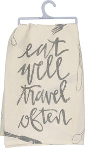 Eat Well Travel Often Dish Towel