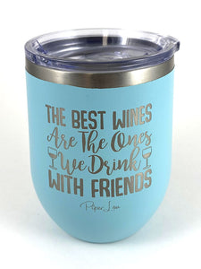 Best Wine With Friends Tumbler