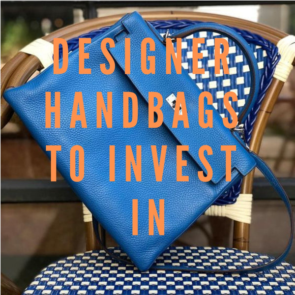 Designer Handbags to Invest in