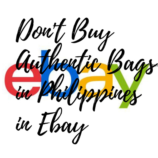 Don't Buy Authentic Bags in Philippines on Ebay
