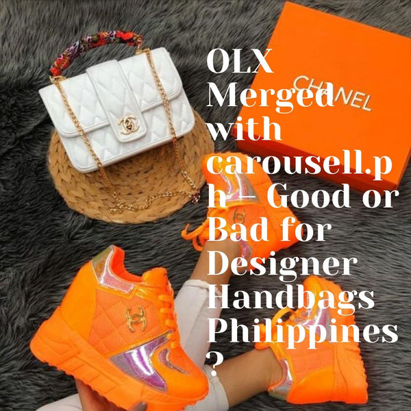 OLX Merged with carousell.ph – Good or Bad for Designer Handbags Philippines?