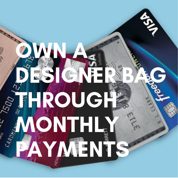 Own a Designer Bag Through Monthly Payments