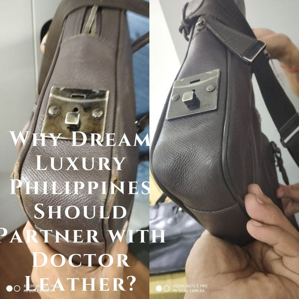 Why Dream Luxury Philippines Should Partner with Doctor Leather?