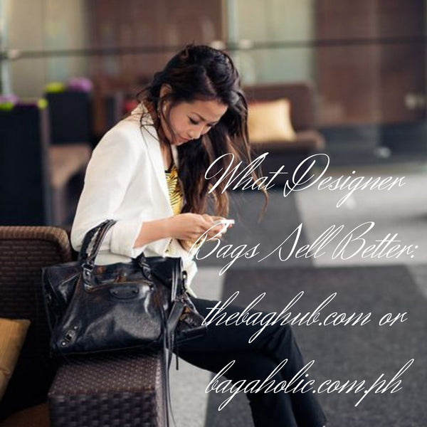 What Designer Bags Sell Better: thebaghub.com or bagaholic.com.ph