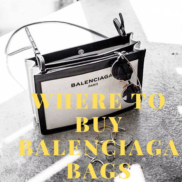 Where to Buy Balenciaga Bags
