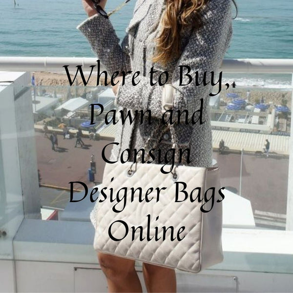 Where to Buy, Pawn and Consign Designer Bags Online