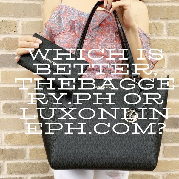 Which is better, thebaggery.ph or luxonlineph.com?
