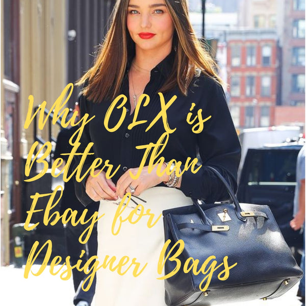 Why OLX is Better Than Ebay for Designer Bags