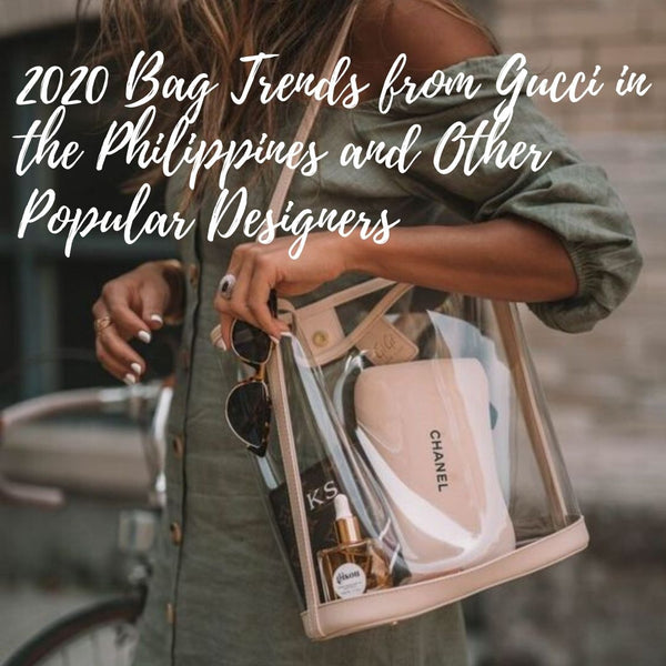 2020 Bag Trends from Gucci in the Philippines and Other Popular Designers
