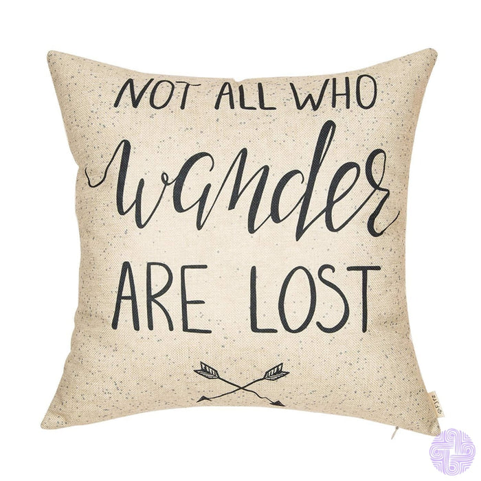 Cute Sayings And Designs Cotton Linen Throw Pillow Covers Not All Who Wander Are Lost
