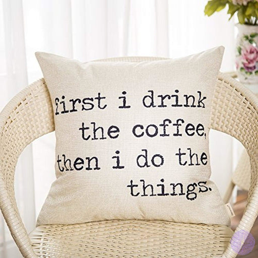 Fahrendom First I Drink The Coffee Then Do Things Funny Sign Quote Saying Cotton Linen Home