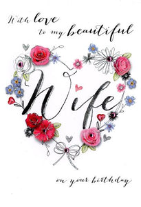 Wife Birthday - Floral Heart - Luxury Greetings Card