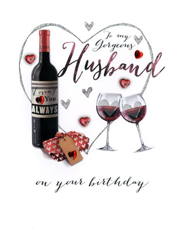 Husband Birthday - Red Wine - Luxury Greetings Card