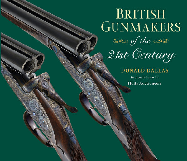 British Gunmakers of the 21st Century - Donald Dallas