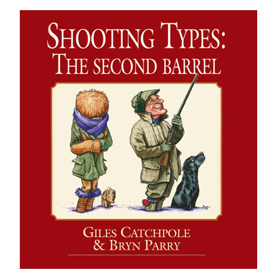 Shooting Types: The second barrel Giles Catchpole & Bryn Parry