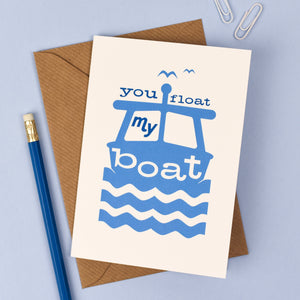 Greeting Cards - You Float My Boat