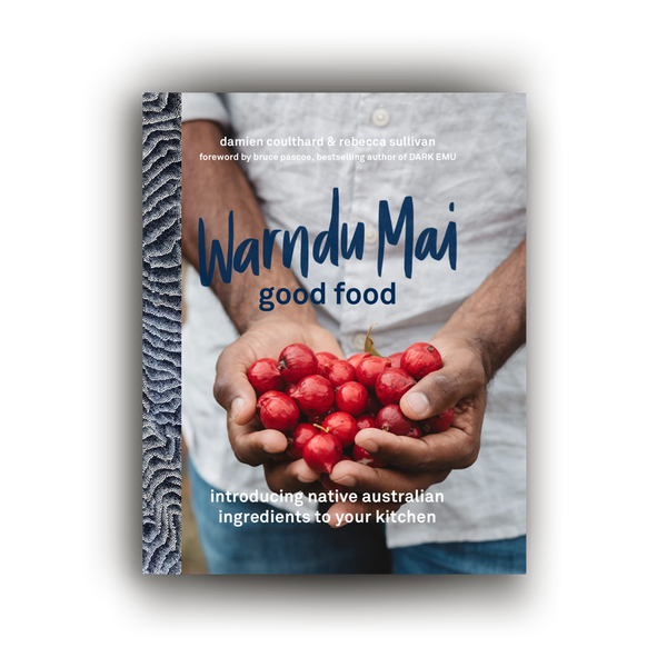 Warndu Australian Native, Warndu Mai (Good Food) Cookbook.