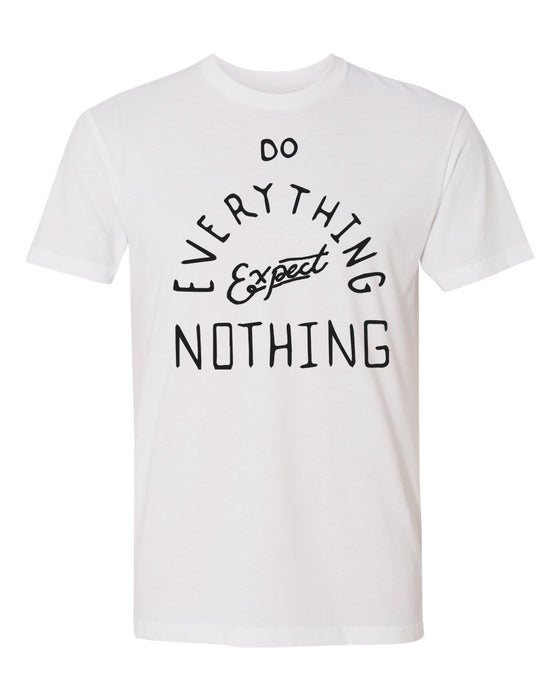 Do everything Expect Nothing short sleeve men's t-shirt